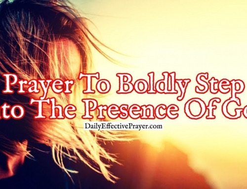 Prayer To Boldly Step Into The Presence Of God and Ask Him To Meet a Need