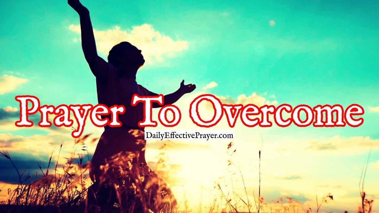 Pray this overcomers prayer when you're in trouble.