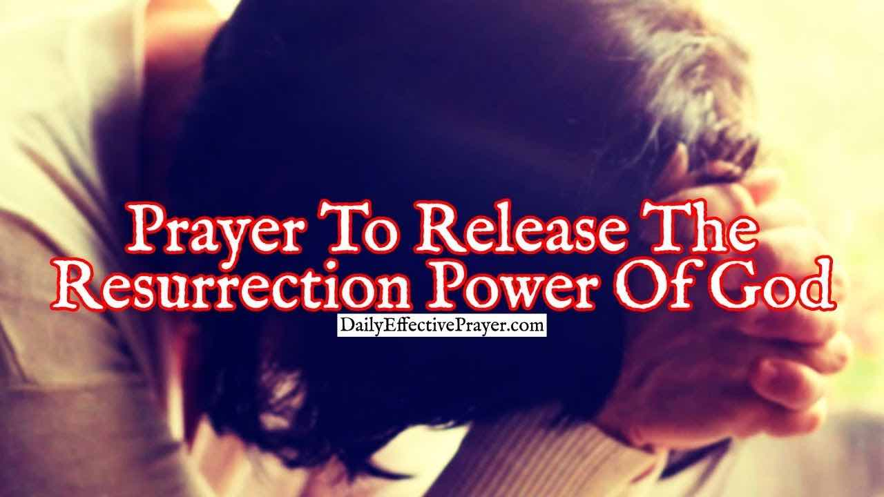 Pray this to release God's resurrection power.