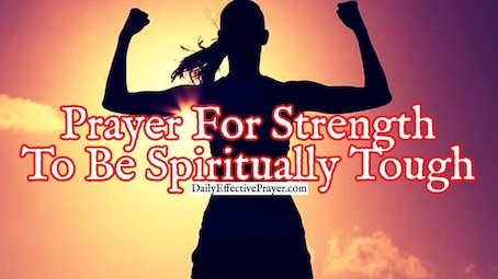 Pray this prayer for spiritual strength.